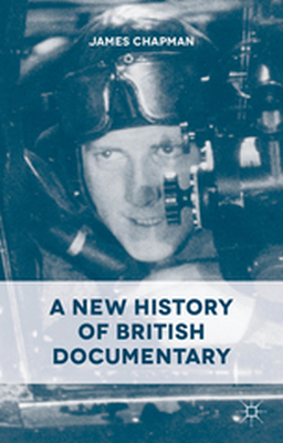 A NEW HISTORY OF BRITISH DOCUMENTARY -  Chapman