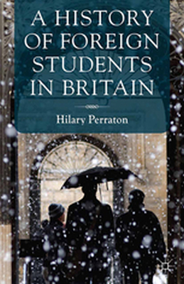 A HISTORY OF FOREIGN STUDENTS IN BRITAIN -  Perraton