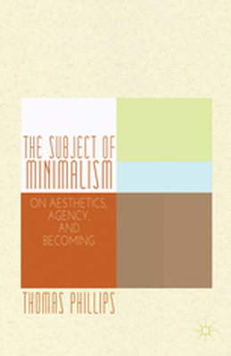 THE SUBJECT OF MINIMALISM -  Phillips