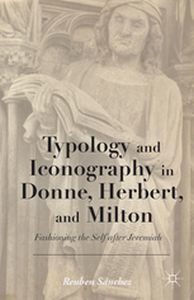 TYPOLOGY AND ICONOGRAPHY IN DONNE, HERBERT, AND MILTON -  Snchez