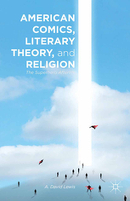 AMERICAN COMICS, LITERARY THEORY, AND RELIGION -  Lewis