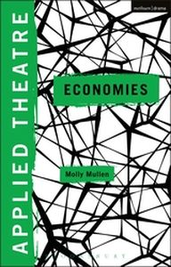 APPLIED THEATRE: ECONOMIES - Balfour Michael
