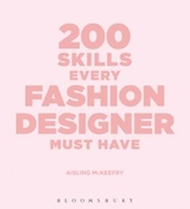200 SKILLS EVERY FASHION DESIGNER MUST HAVE - Mckeefry Aisling