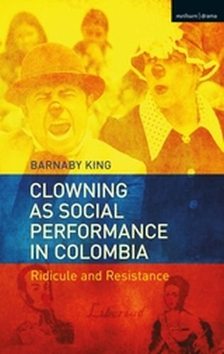 CLOWNING AS SOCIAL PERFORMANCE IN COLOMBIA - King Barnaby