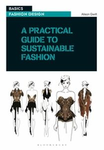 A PRACTICAL GUIDE TO SUSTAINABLE FASHION - Gwilt Alison