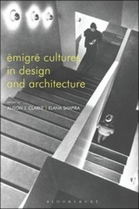 É:MIGRé: CULTURES IN DESIGN AND ARCHITECTURE - Clarke Alison