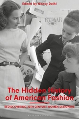 THE HIDDEN HISTORY OF AMERICAN FASHION - Deihl Nancy
