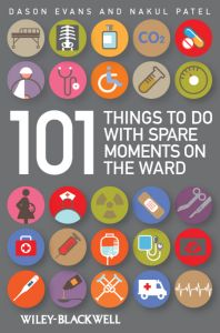 101 THINGS TO DO WITH SPARE MOMENTS ON THE WARD - Evans Dason