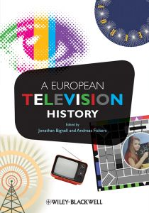 A EUROPEAN TELEVISION HISTORY - Bignell Jonathan
