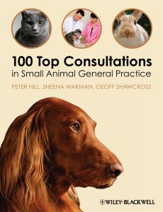 100 TOP CONSULTATIONS IN SMALL ANIMAL GENERAL PRACTICE - Hill Peter