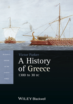 A HISTORY OF GREECE, 1300 TO 30 BC - Victor Parker