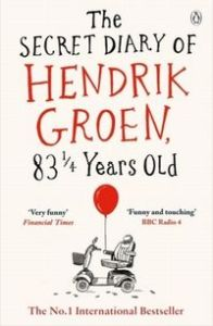 THE SECRET DIARY OF HENDRIK GROEN, 83&#188: YEARS OLD - Hendrik Groen
