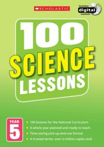 100 SCIENCE LESSONS: YEAR 5 -  Riley