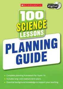100 SCIENCE LESSONS: PLANNING GUIDE -  Scholastic