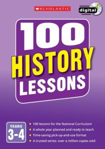 100 HISTORY LESSONS: YEARS 3-4 -  You