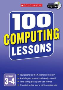 100 COMPUTING LESSONS: YEARS 3-4 -  Bunce
