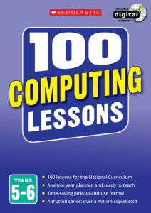 100 COMPUTING LESSONS: YEARS 5-6 -  Bunce