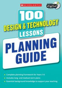 100 DESIGN & TECHNOLOGY LESSONS: PLANNING GUIDE -  Stanton