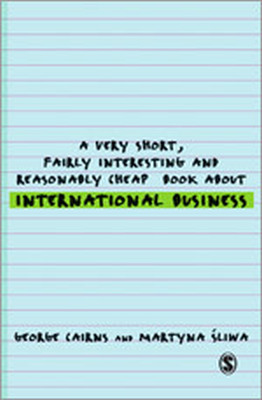 A VERY SHORT FAIRLY INTERESTING AND REASONABLY CHEAP BOOK ABOUT INTERNATIONAL B - Cairns George