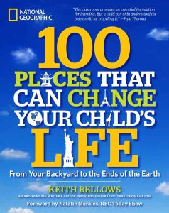 100 PLACES THAT CAN CHANGE YOUR CHILDS LIFE - Bellows Keith