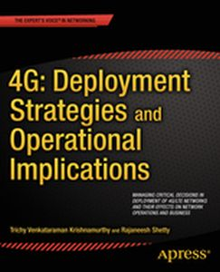 4G: DEPLOYMENT STRATEGIES AND OPERATIONAL IMPLICATIONS - Krishnamurthy Venkataraman