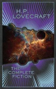 H. P. LOVECRAFT: THE COMPLETE FICTION - H. P. Lovecraft