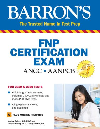 BARRON'S FAMILY NURSE PRACTITIONER CERTIFICATION EXAM WITH ONLINE TESTS - Caires Angela