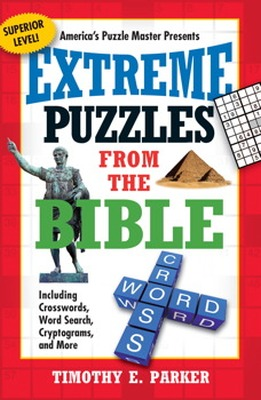 EXTREME PUZZLES FROM THE BIBLE - E. Parker Timothy
