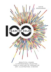 100 YEARS OF COLOR - Greenwood Katie