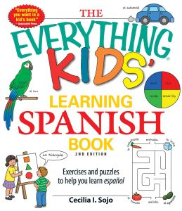 THE EVERYTHING KIDS' LEARNING SPANISH BOOK - I Sojo Cecila