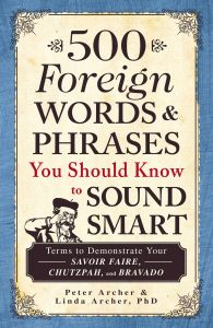 500 FOREIGN WORDS & PHRASES YOU SHOULD KNOW TO SOUND SMART - Archer Peter