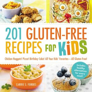 201 GLUTEN-FREE RECIPES FOR KIDS - S Forbes Carrie