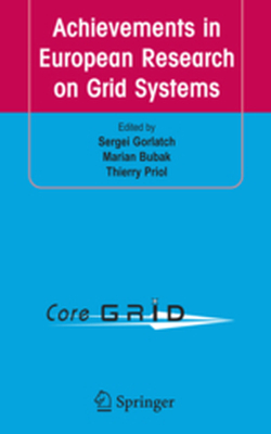 ACHIEVEMENTS IN EUROPEAN RESEARCH ON GRID SYSTEMS -  Gorlatch