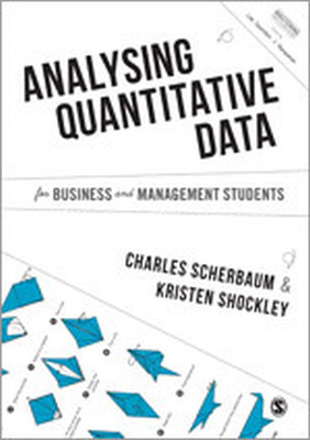 ANALYSING QUANTITATIVE DATA FOR BUSINESS AND MANAGEMENT STUDENTS - Scherbaum Charles