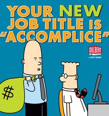 YOUR NEW JOB TITLE IS 'ACCOMPLICE' - Adams Scott
