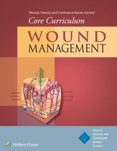 WOUND OSTOMY AND CONTINENCE NURSES SOCIETY CORE CURRICULUM: WOUND MANAGEMENT - B. Doughty Dorothy