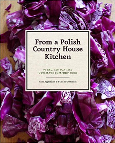 FROM A POLISH COUNTRY HOUSE KITCHEN - Anne Applebaum