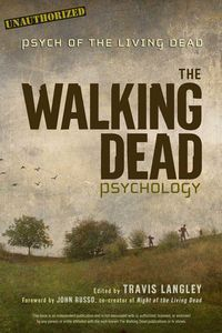WALKING DEAD PSYCHOLOGY - Travis Langley