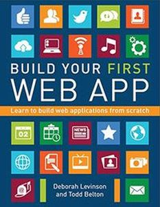 BUILD YOUR FIRST WEB APP - Todd Belton