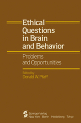 ETHICAL QUESTIONS IN BRAIN AND BEHAVIOR -  Pfaff