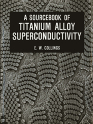 A SOURCEBOOK OF TITANIUM ALLOY SUPERCONDUCTIVITY -  Collings