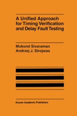 A UNIFIED APPROACH FOR TIMING VERIFICATION AND DELAY FAULT TESTING -  Sivaraman