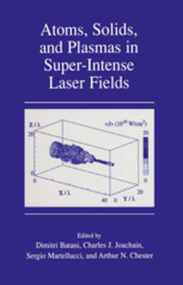 ATOMS, SOLIDS, AND PLASMAS IN SUPER-INTENSE LASER FIELDS -  Batani