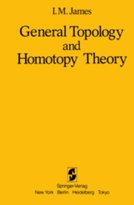GENERAL TOPOLOGY AND HOMOTOPY THEORY -  James