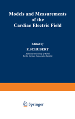 MODELS AND MEASUREMENTS OF THE CARDIAC ELECTRIC FIELD -  Schubert