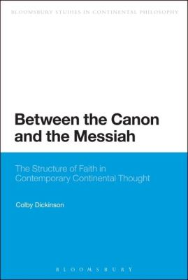 BETWEEN THE CANON AND THE MESSIAH - Dickinson Colby