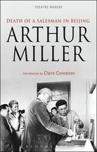 'DEATH OF A SALESMAN' IN BEIJING - Miller Arthur