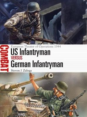 CBT 015 US INFANTRYMAN VS GERMAN INFANTRYMAN: EUROPEAN THEATER OF OPERATIONS 194 - Steven J. Zaloga