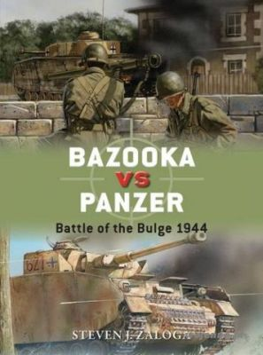DUE 077  BAZOOKA VS PANZER: BATTLE OF THE BULGE 19 - Steven J. Zaloga