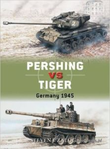 DUE 080 PERSHING VS TIGER: GERMANY 1945 - Steven J. Zaloga